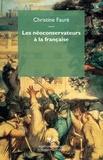 Christine Fauré - Les néoconservateurs à la française.