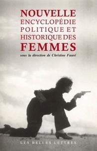 Christine Fauré - Nouvelle encyclopédie politique et historique des femmes.