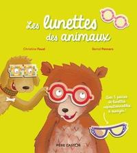 Christine Faust et Bernd Penners - Les lunettes des animaux - Avec 5 paires de lunettes repositionnables à essayer !.