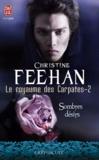 Christine Feehan - Le royaume des Carpates Tome 2 : Sombres désirs.