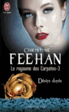 Christine Feehan - Le royaume des Carpates Tome 3 : Désirs dorés.