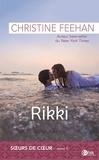 Christine Feehan - Les soeurs de coeur Tome 1 : Rikki.