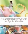 Christine Ferber et Philippe Model - La cuisine d'Alice au pays des merveilles.
