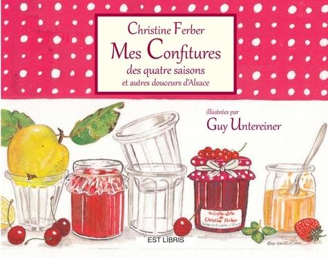 Christine Ferber - Mes confitures des quatre saisons.