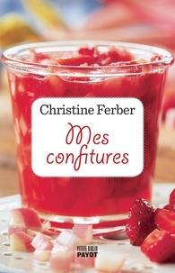 Christine Ferber - Mes confitures.