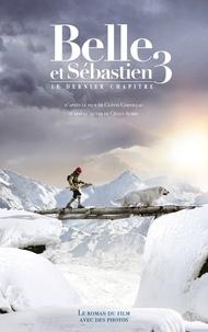 Christine Féret-Fleury - Belle et Sébastien - novélisation - Tome 3 - Le Dernier Chapitre.