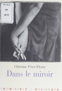 Christine Féret-Fleury - Dans le miroir.