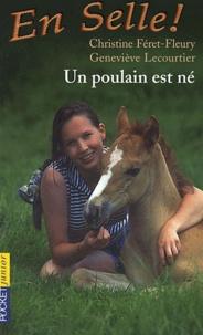 Christine Féret-Fleury et Geneviève Lecourtier - En Selle ! Tome 1 : Un poulain est né.