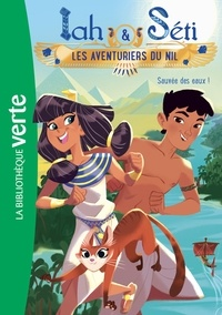 Christine Féret-Fleury - Iah et Séti, les aventuriers du Nil 01 - Sauvée des eaux !.