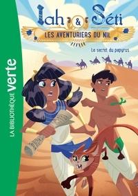 Christine Féret-Fleury - Iah et Séti, les aventuriers du Nil 03 - Le secret du papyrus.
