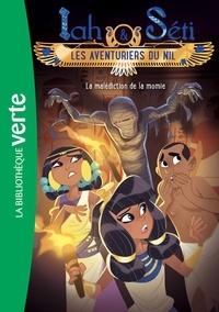 Christine Féret-Fleury - Iah et Séti, les aventuriers du Nil 04 - La malédiction de la momie.