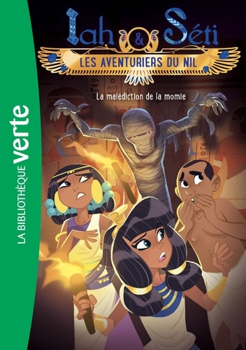 Iah et Séti, les aventuriers du Nil 04 - La malédiction de la momie