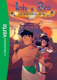 Christine Féret-Fleury et Madeleine Féret-Fleury - Iah & Séti - Les aventuriers du Nil Tome 2 : La pyramide interdite.