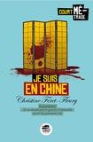 Christine Féret-Fleury - Je suis en Chine.