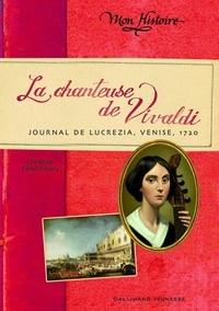 Christine Féret-Fleury - La chanteuse de Vivaldi - Journal de Lucrezia, 1720, Venise.