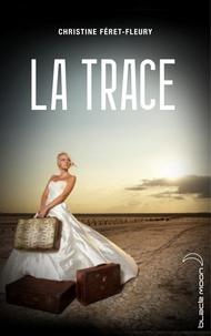 Christine Féret-Fleury - La trace.