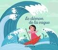 Christine Féret-Fleury et Geneviève Lecourtier - Le démon de la vague.
