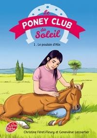 Christine Féret-Fleury et Geneviève Lecourtier - Le Poney Club du Soleil - Tome 1 - Le poulain d'Alix.