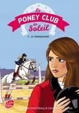 Christine Féret-Fleury et Geneviève Lecourtier - Le Poney Club du soleil - Tome 2 - Premier championnat.