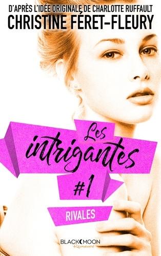 Les intrigantes - Tome 1- Rivales
