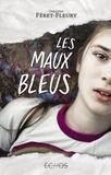 Christine Féret-Fleury - Les maux bleus.