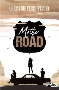 Christine Féret-Fleury - Mother road.