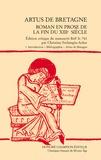 Christine Ferlampin-Acher - Artus de Bretagne - Roman en prose de la fin du XIIIe siècle, 2 volumes.