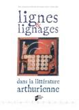 Christine Ferlampin-Acher et Denis Hüe - Lignes et lignages dans la littérature arthurienne - Actes du 3e colloque arthurien organisé à l'université de Haute-Bretagne, 13-14 octobre 2005.