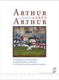 Arthur après Arthur - La matière arthurienne tardive en dehors du roman arthurien, de lintertextualité au phénomène de mode.pdf