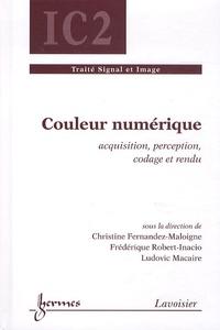 Christine Fernandez-Maloigne et Frédérique Robert-Inacio - Couleur numérique - Acquisition, perception, codage et rendu.