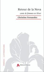 Christine Fernandez - Retour de la Neva - Conte de femmes en Hiver.