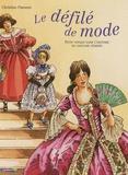 Christine Flament - Le défilé de mode - Petit voyage dans l'histoire du costume féminin.