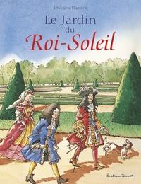 Christine Flament - Le Jardin du Roi-Soleil.