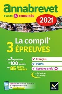 Christine Formond et Louise Taquechel - La compil' 3 épreuves Français Maths Epreuve orale 3e - Sujets et corrigés.