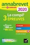 Christine Formond et Louise Taquechel - La compil' 3 épreuves - Sujets et corrigés français-maths-épreuve orale.