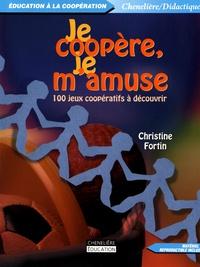 Christine Fortin - Je coopère, je m'amuse - 100 jeux coopératifs à découvrir.