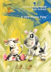 Christine Fortin-Pillette - A Very Mooey Pony.