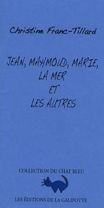 Christine Franc-Tillard - Jean, Mahmoud, Marie, la mer et les autres.