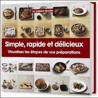 La cuisine réussie : Simple, rapide et délicieux - Visualisez les étapes de vos préparations.pdf