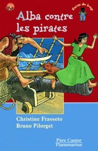 Christine Frasseto et Bruno Pilorget - Alba contre les pirates.