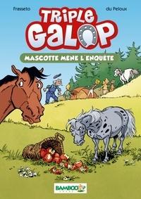 Christine Frasseto - Triple galop Tome 1 : Mascotte mène l'enquête.