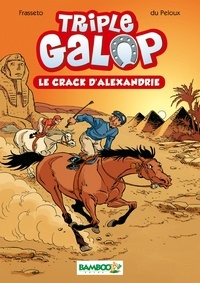 Christine Frasseto - Triple galop Tome 2 : Le crack d'Alexandrie.
