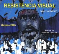 Christine Frérot - Resistencia visual - Oaxaca 2006.