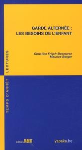 Christine Frisch-Desmarez et Maurice Berger - Garde alternée : les besoins de l'enfant.