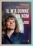 Christine Gallay - Il m'a donné un nom - Une vie après la rue.