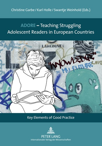 Christine Garbe et Karl Holle - ADORE – Teaching Struggling Adolescent Readers in European Countries - Key Elements of Good Practice.