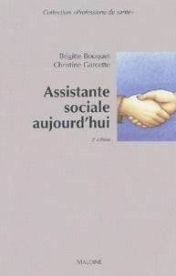 Christine Garcette et Brigitte Bouquet - Assistante sociale aujourd'hui. - 2ème édition.