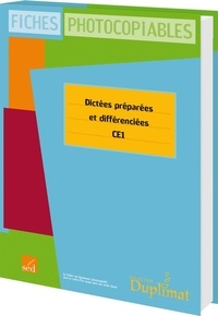 Christine Garcia-Madon et Pierre-Yves Nicot - Dictées préparées et différenciées CE1 - Fiches photocopiables.