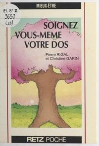Christine Garin et Pierre Rigal - Soignez vous-même votre dos.