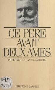 Christine Garnier et D. Bedet - Ce père avait deux âmes - Présence de Daniel Brottier.